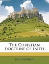 The Christian Doctrine of Faith - James Hastings