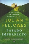 Pasado imperfecto - Julian Fellowes