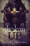 Shaken Up - Nicole Forcine
