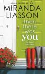 Then There Was You - Miranda Liasson