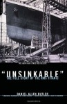 Unsinkable: The Full Story Of The Rms Titanic - Daniel Allen Butler