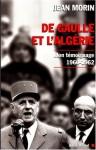 De Gaulle et l'Algérie : mon témoignage, 1960-1962 - Jean Morin