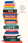 Twenty-one Truths About Love - Matthew Dicks