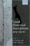 Greek Historical Inscriptions, 404-323 BC - P.J. Rhodes