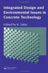 Integrated Design and Environmental Issues in Concrete Technology - K. Sakkai, K. Sakai