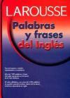 Palabras y frases del ingles - Larousse, John Wright, Jose Galvez, Larousse