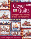 Clever Quilts: Making the Most of Panels, Borders, and Theme Prints - Susan Teegarden Dissmore