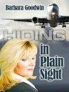 Hiding In Plain Sight - Barbara Goodwin