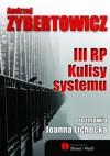 III RP. Kulisy systemu - Joanna Lichocka, Andrzej Zybertowicz