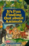It's Fun Finding Out About Animals - Deborah Manley, Colin Maclean, Moira Maclean