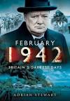 February 1942: Britain's Darkest Days - Adrian Stewart