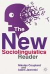 The New Sociolinguistics Reader - Nikolas Coupland, Nikolas Coupland