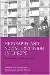 Biography and social exclusion in Europe: Experiences and life journeys - Michael Rustin, Michael Rustin, Prue Chamberlayne