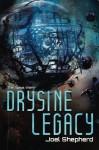 Drysine Legacy: The Spiral Wars (Volume 2) - Joel Shepherd