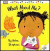 Toddler Story Book: What About Me? - Helen Stephens