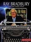 Ray Bradbury: Legendary Fantasy Writer - Charles Piddock
