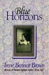 Blue Horizons - Irene Bennett Brown