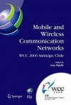 Mobile and Wireless Communication Networks: IFIP 19th World Computer Congress, TC-6, 8th IFIP/IEEE Conference on Mobile and Wireless Communications Networks, August 20-25, 2006, Santiago, Chile - Guy Pujolle