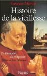 Histoire de la vieillesse en Occident: de l'Antiquité à la Renaissance - Georges Minois