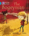 The Bogeyman. Written by Mij Kelly - Mij Kelly