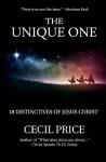 The Unique One: 18 Distinctives of Jesus Christ - Cecil Price