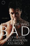 When He Was Bad: Volume II - Kelly Hunter, Jackie Ashenden, Joss Wood