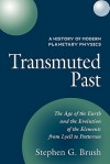 A History of Modern Planetary Physics: Volume 2, the Age of the Earth and the Evolution of the Elements from Lyell to Patterson: Transmuted Past - Stephen G. Brush