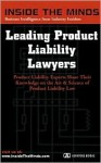 Leading Product Liability Lawyers: Chairs From Debevoise & Plimpton, Kaye Scholer, Bryan Cave and More on Best Practices for Product Liability Law & a ... (Inside the Minds Series) (Inside the Minds) - Inside the Minds