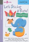Let's Sticker & Paste: Amazing Animals (Kumon First Steps Workbooks) - Kumon Publishing