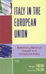 Italy in the European Union: Redefining National Interest in a Compound Polity - Sergio Fabbrini, Simona Piattoni