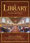 The Library: An Illustrated History - Stuart A P Murray, Nicholas A. Basbanes, Davis Jr., Donald G.