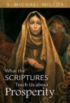 What the Scriptures Teach Us about Prosperity - S. Michael Wilcox
