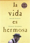 La Vida Es Hermosa (Spanish Edition) - Richard Glaubman, George Dawson