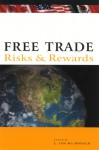 Free Trade: Risks and Rewards - L. Ian MacDonald, Desmond Morton