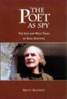 The Poet as Spy: The Life and Wild Times of Basil Bunting - Keith Alldritt