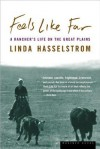 Feels Like Far: A Rancher's Life on the Great Plains - Linda M. Hasselstrom