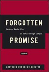 Forgotten Promise: Race and Gender Wars on a Small College Campus - Gretchen Von Loewe Kreuter
