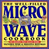 The Well-Filled Microwave Cookbook (Well-Filled Series , No 2) - Victoria Wise, Susanna Hoffman