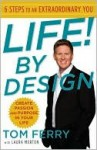 Life! By Design: 6 Steps to an Extraordinary You - Laura Morton, Tom Ferry