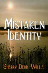Mistaken Identity - Sherry Derr-Wille