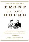 Front of the House: Restaurant Manners, Misbehaviors & Secrets - Jeff Benjamin, Robert Neubecker