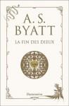 La Fin des dieux - A.S. Byatt, Laurence Petit, Pascal Bataillard