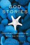 God Stories: Inspiring Encounters with the Divine - Jennifer Skiff