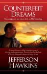 Counterfeit Dreams - Jefferson Hawkins