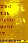 SIGNED COPY Who the Devil Made It: Conversations With Robert Aldrich, George Cukor, Allan Dwan, Howard Hawks, Alfred Hitchcock, Chuck Jones, Fritz Lang, Joseph H. Lewis, Sidney Lumet - Peter Bogdanovich