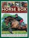 The Horse Box: Breeds, Riding, Saddlery & Care: Four Expert Guides to Horses and Horse Riding, Illustrated with More Than 1530 Photographs - Judith Draper, Debby Sly, Sarah Muir