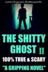 The Shitty Ghost II: A 100% True Paranormal Haunting - Lord Original Buttersworth