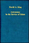 Astronomy In The Service Of Islam - David A. King
