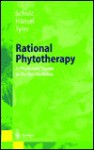 Rational Phytotherapy: A Physician's Guide to Herbal Medicine - Volker Schulz, Varro E. Tyler, Rudolf Hänsel