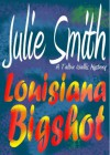 Louisiana Bigshot - Julie Smith